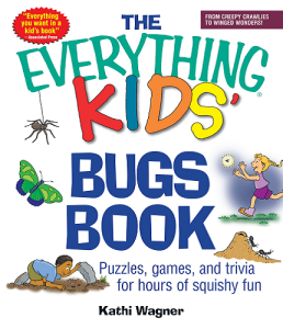The Everything Kids' Bugs Book