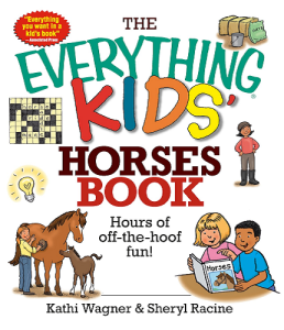 The Everything Kids' Horses Book